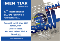 IMEN TIAR in a glance 22nd Iran international Oil, Gas and Petrochemical Exhibition 6-9 May 2017.
